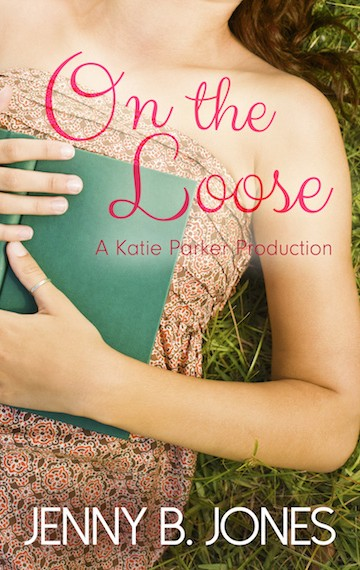 on the loose (a katie parker production – book 2)