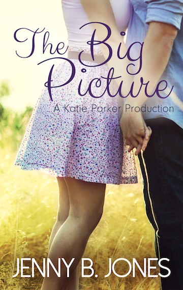 the big picture (a katie parker production – book 3)