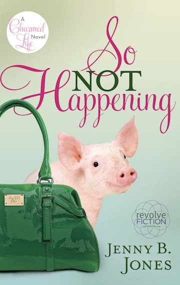 so not happening (a charmed life novel – book 1)