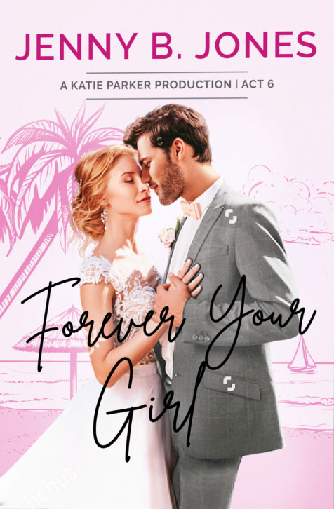 Forever Your Girl by Jenny B. Jones